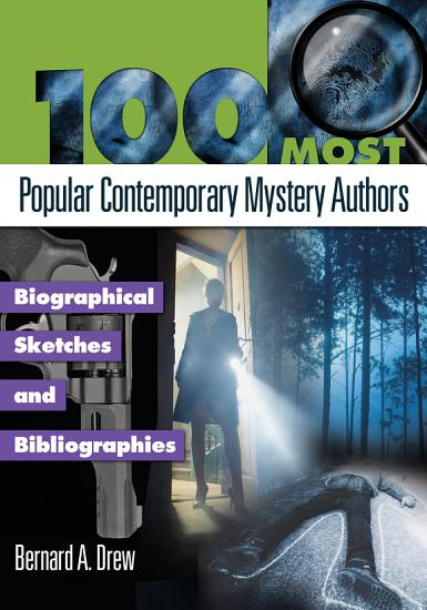 100 Most Popular Contemporary Mystery Authors  Biographical Sketches and Bibliographies PDF