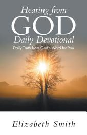 Hearing from God Daily Devotional: Daily Truth from God's Word for You