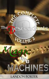 The Descendants - The Complete Volume 2: Magic and Machines