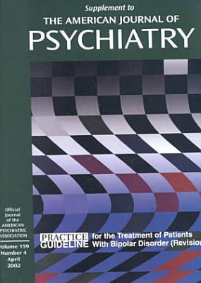 Practice Guideline for the Treatment of Patients with Bipolar Disorder (revision)