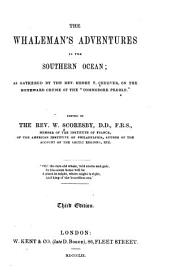 "The whalemen's adventures in the southern ocean: as gathered by The Rev. Henry R. Cheever, on the homeward cruise of the ""Commodore Preble"""