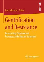Gentrification and Resistance: Researching Displacement Processes and Adaption Strategies