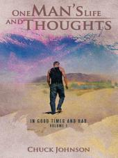 One Man's Life and Thoughts: In Good Times and Bad -Volume 1