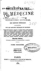 Dictionnaire de médecine ou répertoire général des sciences médicales considérées sous le rapport théorique et pratique: Volume13
