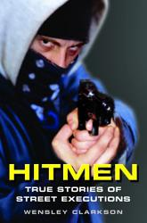 Hitmen   True Stories of Street Executions PDF