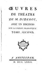 Oeuvres de théâtre de Diderot: avec un discours sur la poésie dramatique, Volume2