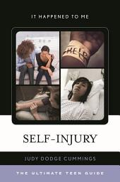 Self-Injury: The Ultimate Teen Guide