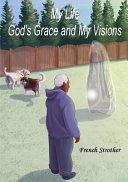 MY LIFE GODS GRACE   MY VISION