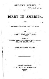Second Series of A Diary in America: With Remarks on Its Institutions