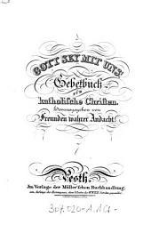 Gott sey mit uns!: Gebetbuch für katholische Christen