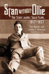 Stan Without Ollie: The Stan Laurel Solo Films, 1917–1927