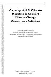 Capacity of U.S. Climate Modeling to Support Climate Change Assessment Activities