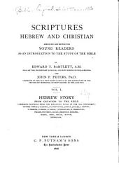 Scriptures Hebrew and Christian: Hebrew story from creation to the exile
