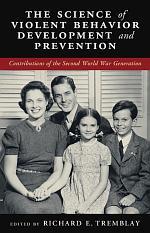 The Science of Violent Behavior Development and Prevention