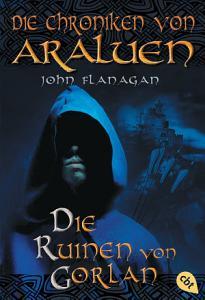 Die Chroniken von Araluen   Die Ruinen von Gorlan PDF