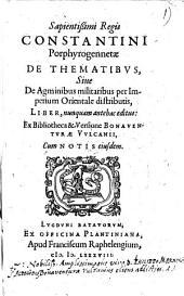 De thematibvs, siue de agminibus militaribus per Imperium Orientale distributis, liber, nunquam antehac editus: Volume 1