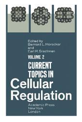 Current Topics in Cellular Regulation: Volume 2
