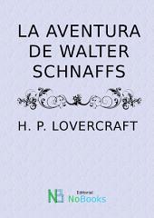 La aventura de Walter Schnaffs