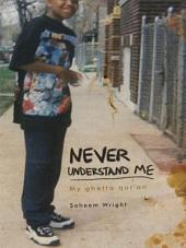 Never Understand Me: My ghetto qur'an