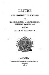 Lettre d'un habitant des Vosges sur MM. Buonaparte, de Chateaubriand, Grégoire, Barruel, etc