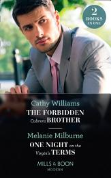 The Forbidden Cabrera Brother / One Night On The Virgin's Terms: The Forbidden Cabrera Brother / One Night on the Virgin's Terms (Mills & Boon Modern)