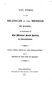 The Words of the Oratorio of the Messiah: As Performed by the Musical Fund Society of Philadelphia