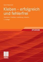 Kleben - erfolgreich und fehlerfrei: Handwerk, Praktiker, Ausbildung, Industrie, Ausgabe 6