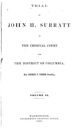 Trial of John H  Surratt in the Criminal Court for the District of Columbia PDF