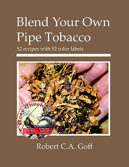 Blend Your Own Pipe Tobacco  52 recipes with 52 color labels PDF