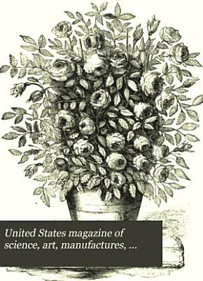United States Magazine of Science  Art  Manufactures  Agriculture  Commerce and Trade