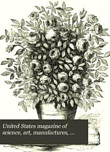 United States Magazine of Science, Art, Manufactures, Agriculture, Commerce and Trade