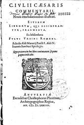 Commentarii ... Ejusd. librorum qui desiderantur, fragmenta, ex bibliot. F. Ursini. Scolia A. Manutii, Pauldif, N.J. Sambuci Spicilegia...