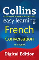 Easy Learning French Conversation  Collins Easy Learning French  PDF