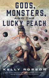 Gods Monsters And The Lucky Peach Book PDF