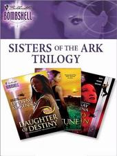 Sisters Of The Ark: Daughter of Destiny\Sister of Fortune\Wild Woman