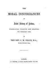 The Moral Concordances of Saint Antony of Padua, Translated, Verified and Adapted to Modern Use, by the Rev. J. M. Neale