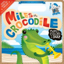 Miles the Crocodile Plays the Colors of Jazz PDF