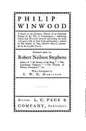 Philip Winwood: A Sketch of the Domestic History of an American Captain in the War of Independence ...