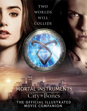 City of Bones  The Official Illustrated Movie Companion PDF