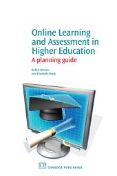 Online Learning and Assessment in Higher Education: A Planning Guide