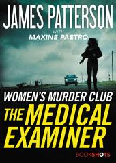 The Medical Examiner : A Women's Murder Club Story