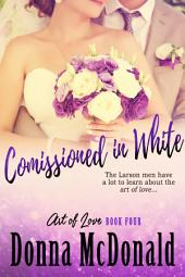 Commissioned In White (Romantic Comedy, Contemporary Romance)