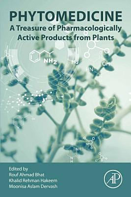 Phytomedicine: A Treasure of Pharmacologically Active Products from Plants