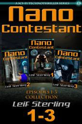 Nano Contestant - Episodes 1-3 Collection: The Cyberpunk Anthology of a Marine's Technothriller Futuristic Science Fiction Adventure