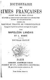 Dictionnaire des rimes françaises ..: précédé d'un nouveau traité de versification ..