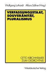 Verfassungsstaat, Souveränität, Pluralismus: Otto Kirchheimer zum Gedächtnis