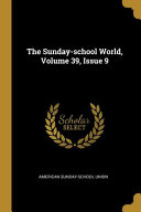 The Sunday school World  Volume 39 PDF