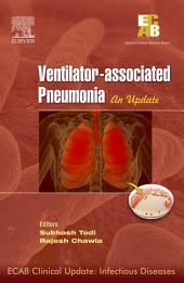 ECAB Clinical Update – Ventilator-associated Pneumonia - E-Book