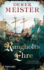Rungholts Ehre: Historischer Kriminalroman