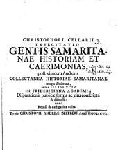 Exercitatio gentis Samaritanae historiam et caerimonias: post eiusdem auctoris collectanea Historiae Samaritanae magis illustrans antea ... disputationis publicae forma ... discussa